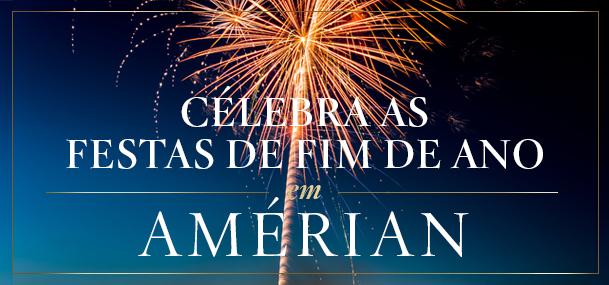 Célebra as festas de FIM DE ANO em AMÉRIAN